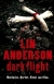 Book 4 - Dark Flight by Lin Anderson